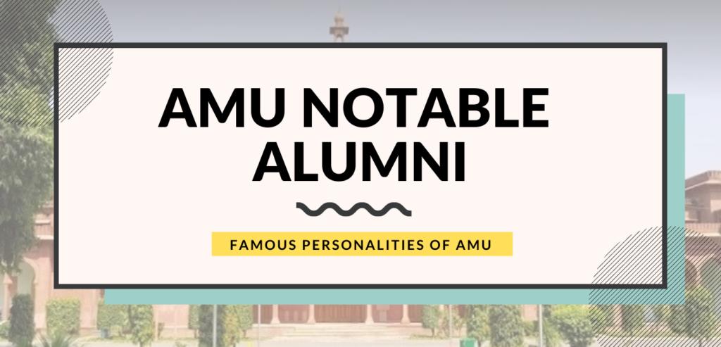 AMU FAMOUS PERSONALITIES