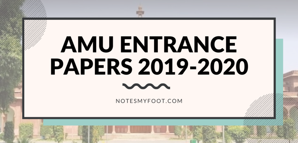 AMU ENTRANCE PAPERS 2019 - 2020