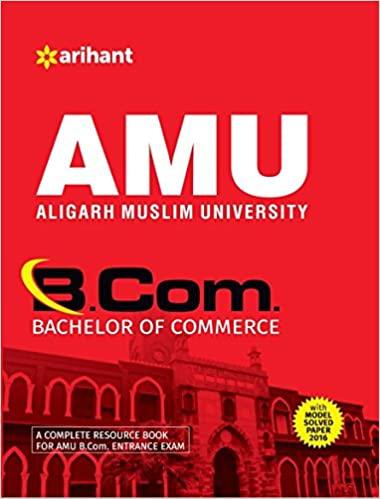 AMU (Aligarh Muslim University) B.Com (Bachelor Of Commerce) (Old Edition) Paperback – 1 November 2015