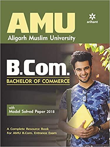 AMU Aligarh Muslim University B.Com. Bachelor Of Commerce (Old edition) Paperback – 1 January 2019