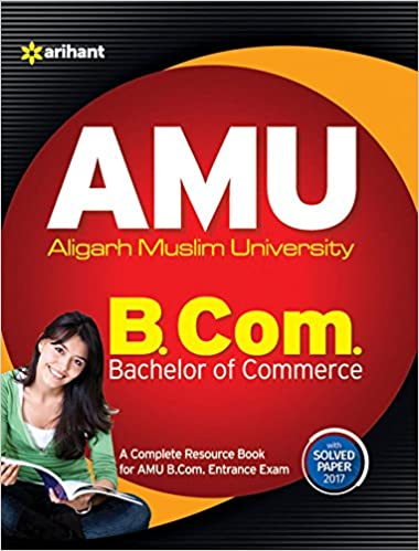 AMU Aligarh Muslim University B.Com. Bachelor of Commerce Paperback – 1 January 2018