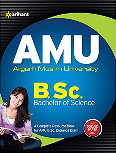 AMU Aligarh Muslim University B.Sc. Bachelor of Science Paperback – 1 January 2018