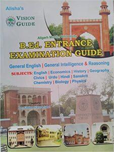 AMU B.Ed. Entrance Examination Guide Paperback – 1 January 2016