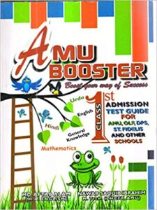 AMU BOOSTER FOR AMU 1ST ENTRANCE GUIDE FOR AMU OLF DPS ST FIDELIS AND OTHER SCHOOLS Unknown Binding 30 November 2018