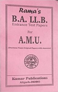 B.A. LL.B. Entrance Test papers for A.M.U (Previous Years Original Papers with Answers) Paperback – 1 January 2018