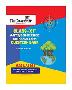 COMBO OFFER THE CONCEPTUM CLASS XI(ARTS & COMMERCE) ENTRANCE GUIDE + QUESTION BANK FOR AMUJMI ENTRANCE 2019 Paperback – 1 January 2019