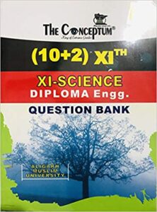 CONCEPTUM (10+2) 11TH SCIENCE DIPLOMA ENGINEERING QUESTION BANK FOR ALIGARH MUSLIM UNIVERSITY (AMU) Unknown Binding – 1 January 2018