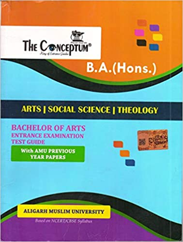 CONCEPTUM B.A (Hons) ENTRANCE EXAMINATION GUIDE WITH AMU ORGINAL QUESTION PAPERS (ARTS SOCIAL SCIENCE THEOLOGY Unknown Binding 1