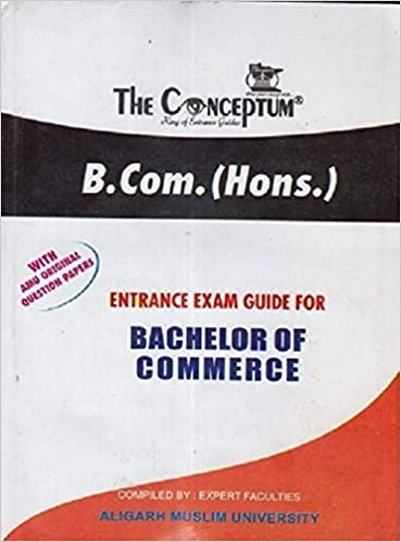 CONCEPTUM B.COM (Hons) ENTRANCE EXAMINATION GUIDE WITH AMU ORGINAL QUESTION PAPERS FOR BACHELOR OF COMMERCE Unknown Binding – 1 January 2018