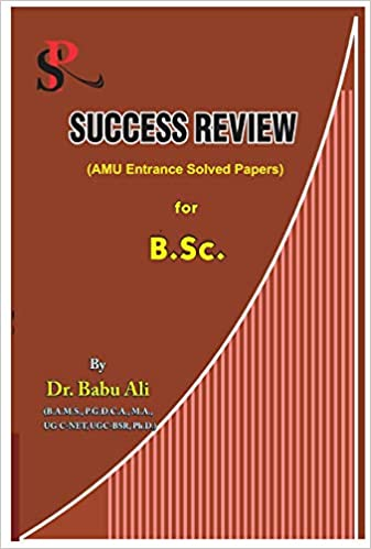 Success Review AMU Entrance Solved Papers for B.Sc. Paperback – 1 January 2019