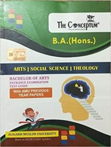 The Conceptum B.A. Hons. ARTS SOCIAL SCIENCE THEOLOGY Entrance Test Guide for AMU Paperback 1 January 2017