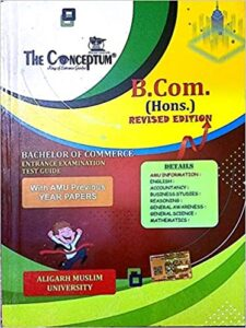 The Conceptum B.Com.(Hons.) Entrance Test Guide With AMU Previous Years papers for AMU Paperback – 1 January 2017