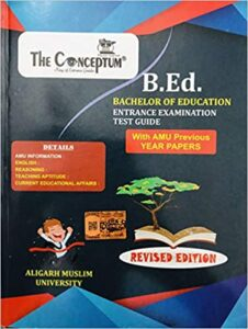 The Conceptum B.ED Entrance Examination Test Guide with AMU Previous Year Paper for Aligarh Muslim University Paperback – 1 January 2019