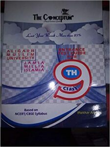 The Conceptum Entrance Test Guide for 9Th class AMU JAMIA Iftikhar Ahamad Paperback 1 January 2018