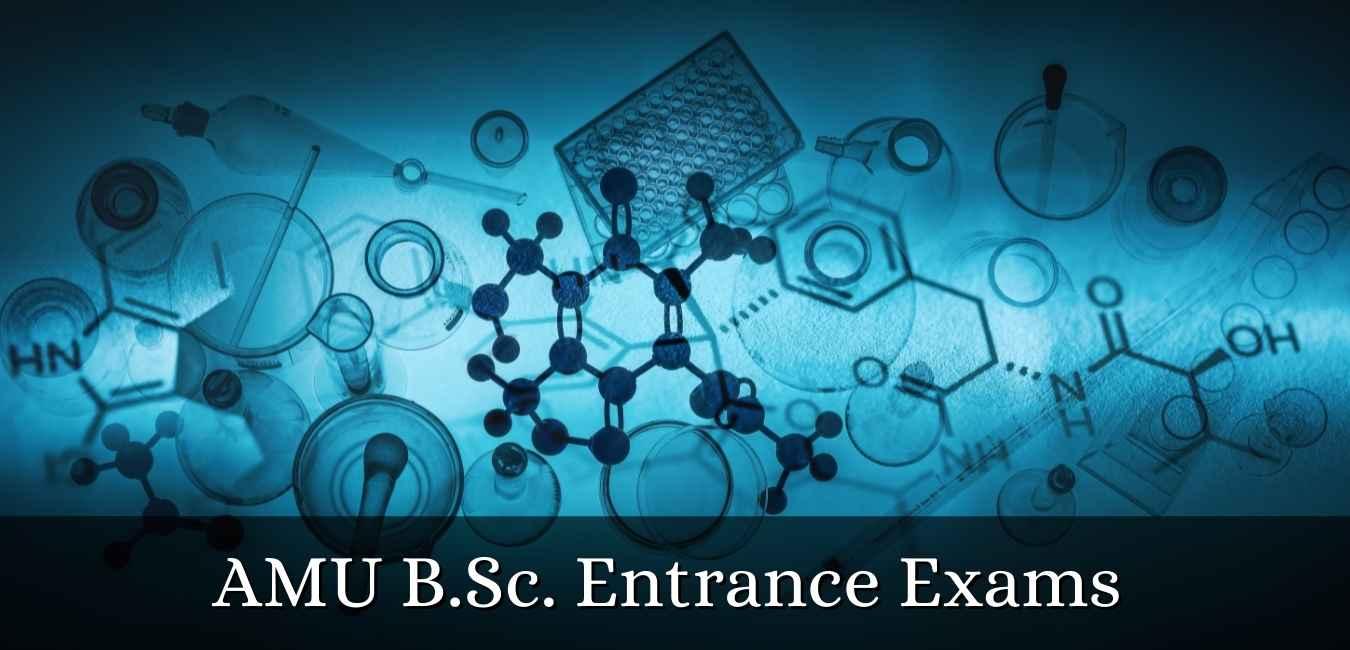 AMU B.Sc. Entrance Exams