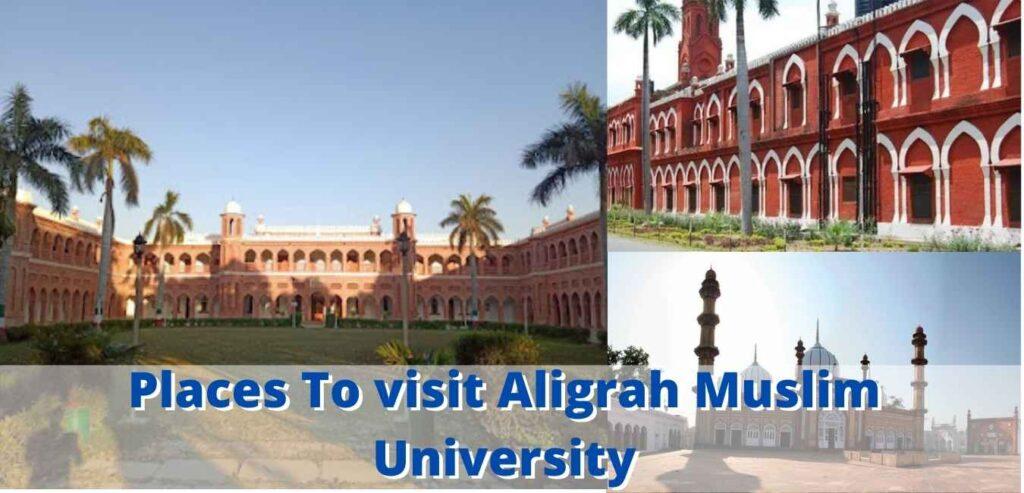 Places To visit Aligrah Muslim University