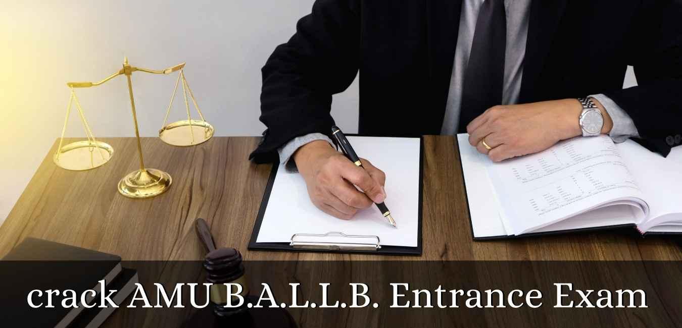 crack AMU B.A.L.L.B. Entrance Exam
